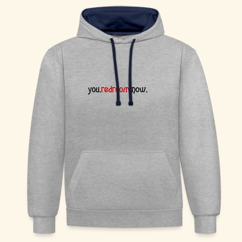 you redroom now - Contrast Colour Hoodie