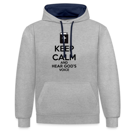 Keep Calm and Hear God Voice Meme - Sudadera con capucha en contraste