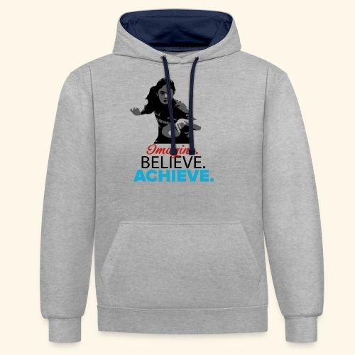 Imagine, Believe, Achieve Table Tennis Champ - Kontrast-Hoodie