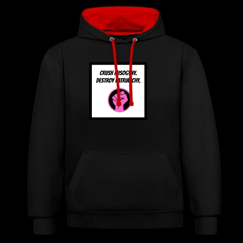 Crush misoginy. Destroy patriarchy. - Contrast Colour Hoodie