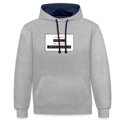 I am not perfect - but i am limited edition - Contrast hoodie