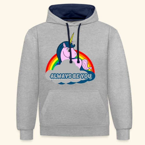 Always be you Einhorn T-Shirt - Kontrast-Hoodie