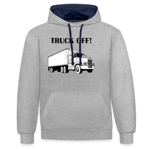 Truck off! - Contrast Colour Hoodie