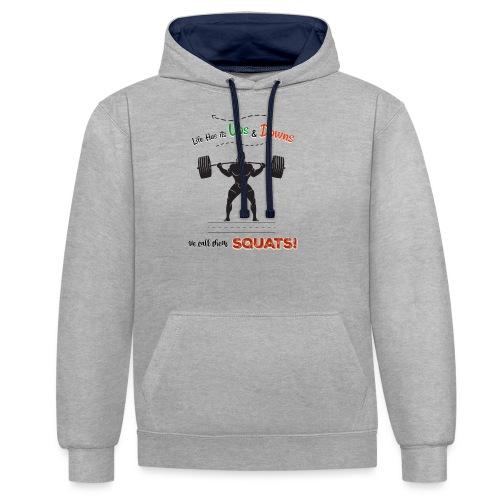 Do You Even Squat? - Contrast Colour Hoodie