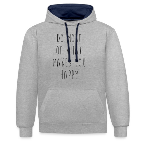 Do More Of What Makes You Happy Motivational Quote - Kontrast-Hoodie