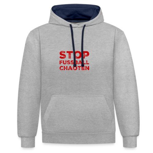 Stop Fussball Chaoten - Kontrast-Hoodie