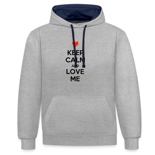 Keep calm and love me - Felpa con cappuccio bicromatica