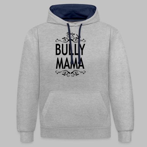 STOLZE BULLY MAMA - Black Edition - Kontrast-Hoodie