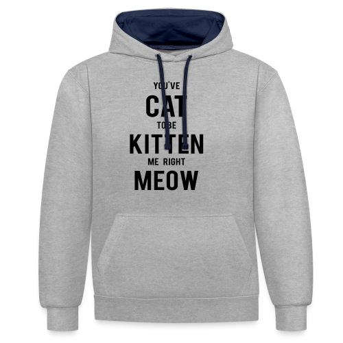 CAT to be KITTEN me - Kontrast-Hoodie
