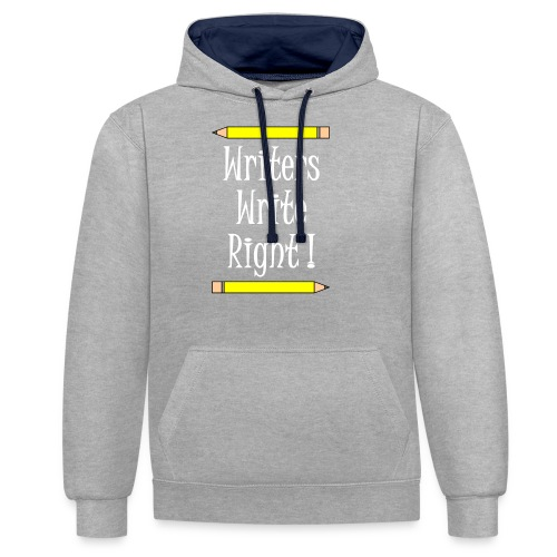 Writers Write Right White Text - Contrast Colour Hoodie