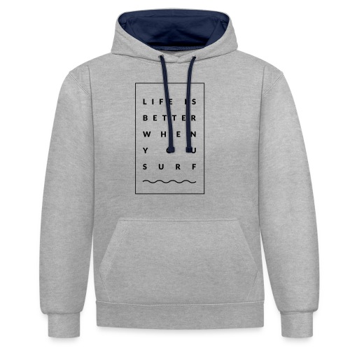 Life is better when you surf - Kontrast-Hoodie