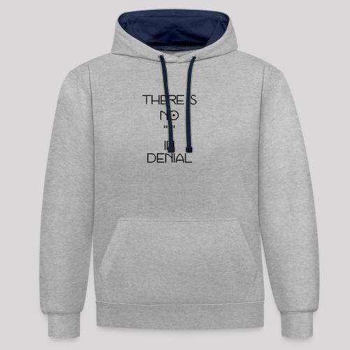 No I in denial - Contrast hoodie