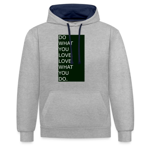 DO WHAT YOU LOVE. LOVE WHAT YOU DO. White - Kontrast-Hoodie