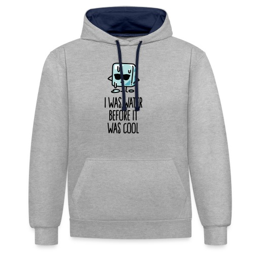 I was water before it was cool lustige Eiswürfel - Kontrast-Hoodie
