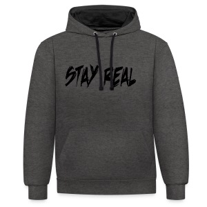 Stay Real - Contrast Colour Hoodie
