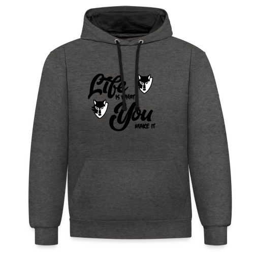 Life is what you make it - Contrast Colour Hoodie