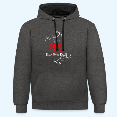 I Can't Keep Calm (alleen voor pappie!) - Contrast hoodie