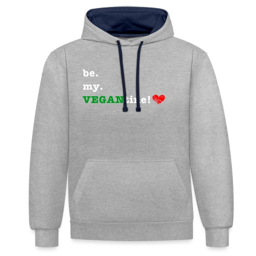 be my VEGANtine - white - Contrast Colour Hoodie