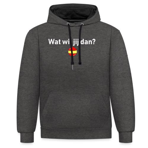 wat wil jij dan - Contrast hoodie