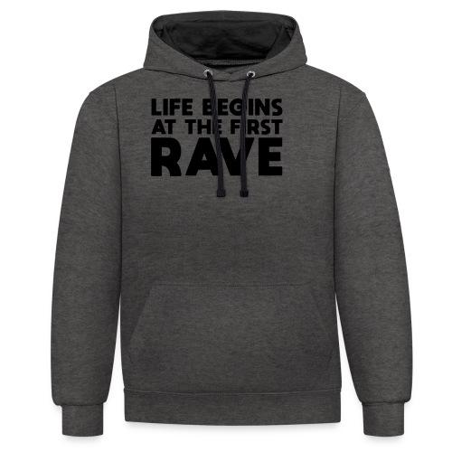 Life begins at the first Rave - Kontrast-Hoodie