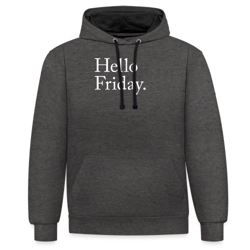 Hello Friday TGIF Thank God it's Friday - Kontrast-Hoodie