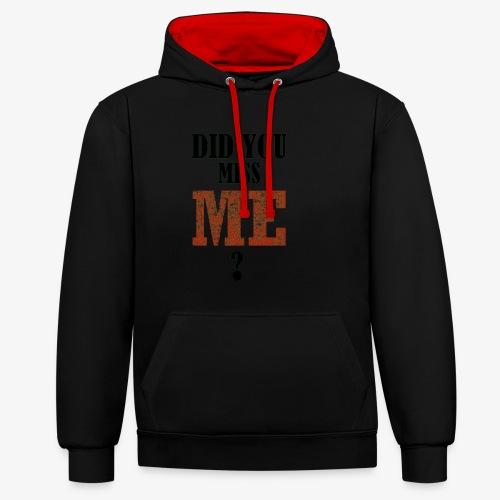 did you miss me black - Contrast hoodie