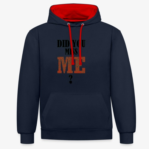 did you miss me black - Contrast hoodie