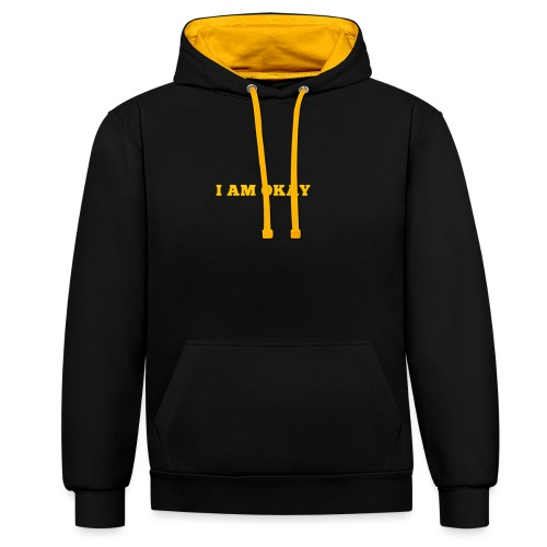 i am okay - Contrast Colour Hoodie