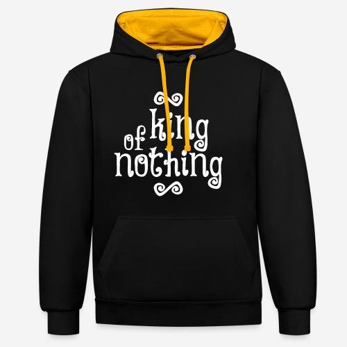 king of nothing - Kontrast-Hoodie