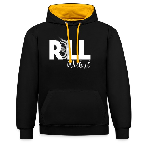 Amy's 'Roll with it' design (white text) - Contrast Colour Hoodie