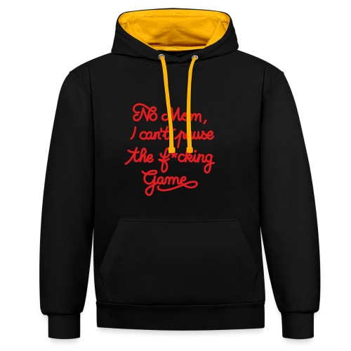 NO MOM I CAN'T PAUSE THE F* GAME! CS:GO - Contrast Colour Hoodie