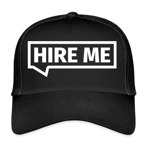 HIRE ME! (callout) - Trucker Cap