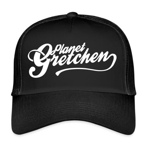 Planet Gretchen - Trucker Cap