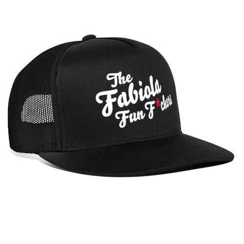 La Fabiola Fun F * ckers - Trucker Cap