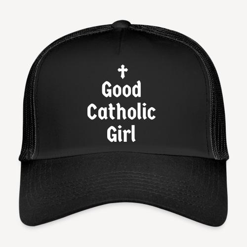 GOOD CATHOLIC GIRL - Trucker Cap