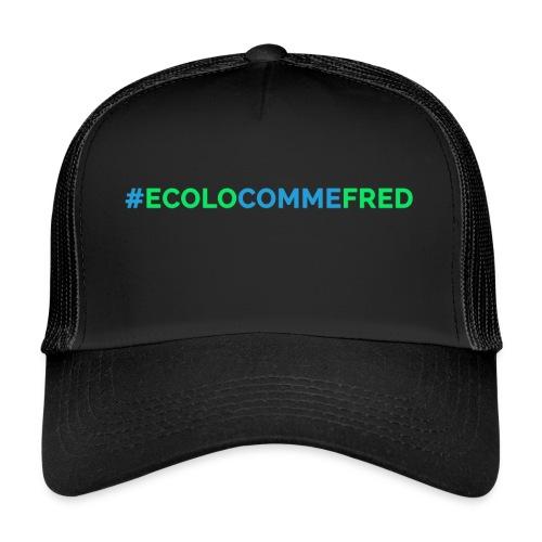 ecolocommefred - Trucker Cap