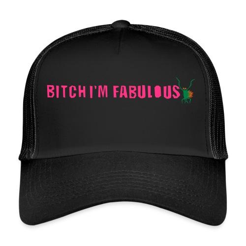 Bitch, I'm fabulous modliszka, długie - Trucker Cap