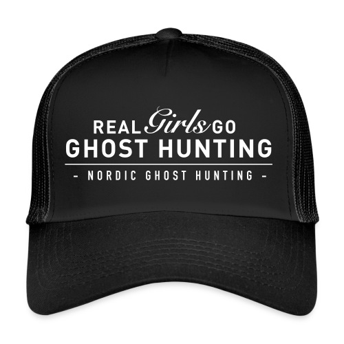 Real girls go ghost hunting - Trucker Cap