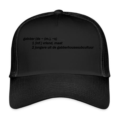 gabbers definitie - Trucker Cap