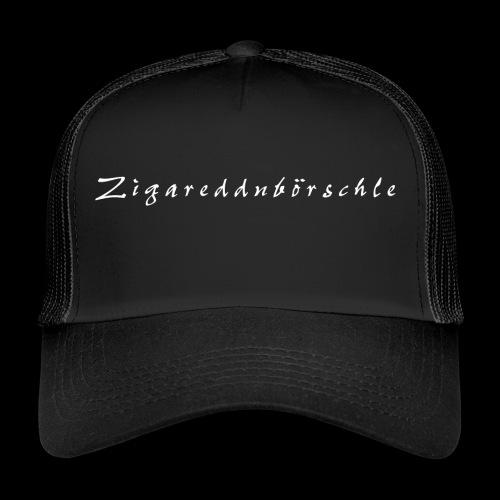 Zigareddnbörschle - Trucker Cap