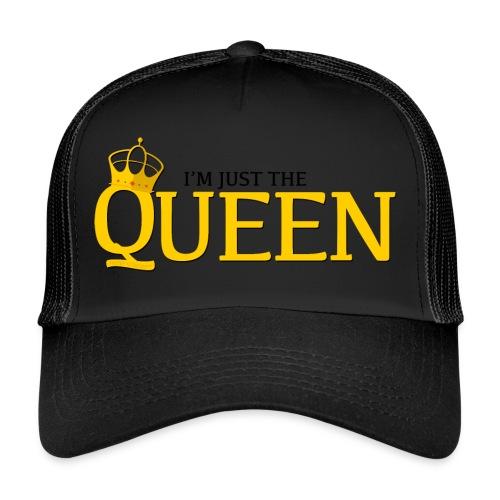 I'm just the Queen - Trucker Cap
