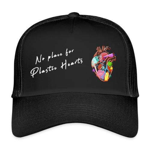No place for plastic hearts - Trucker Cap