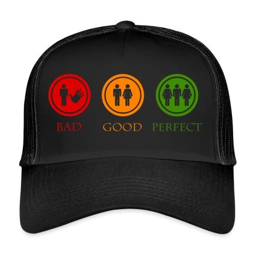 Bad good perfect - Threesome (adult humor) - Trucker Cap