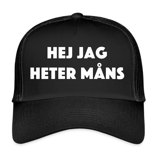 HEJ JAG HETER MÅNS - Trucker Cap