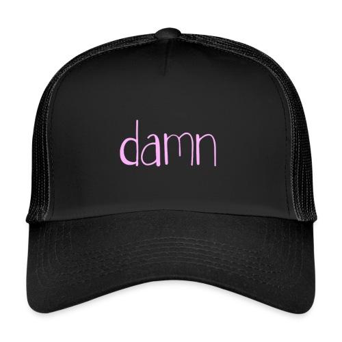 damn - Trucker Cap