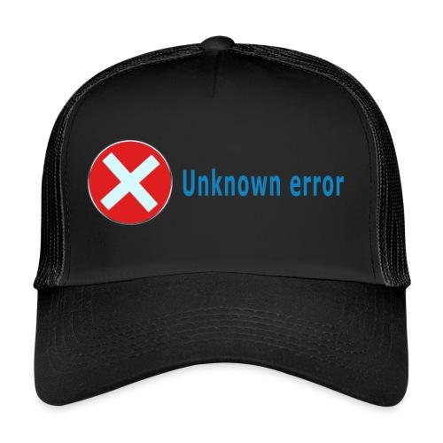 Unkown Error - Trucker Cap
