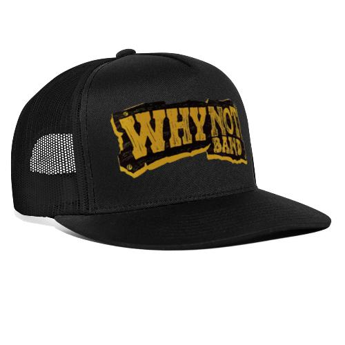 WHY NOT BAND - Trucker Cap