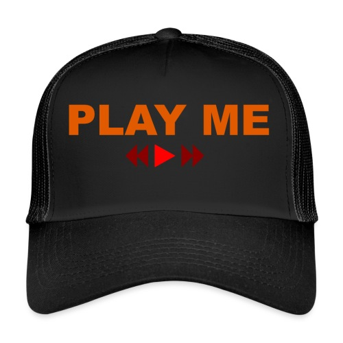 Play Me - Trucker Cap