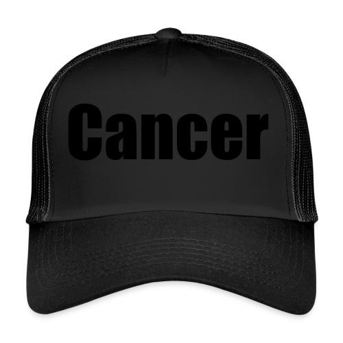 Cancer. - Trucker Cap