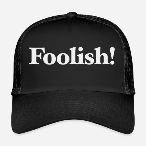Foolish! Accessoires - Trucker Cap